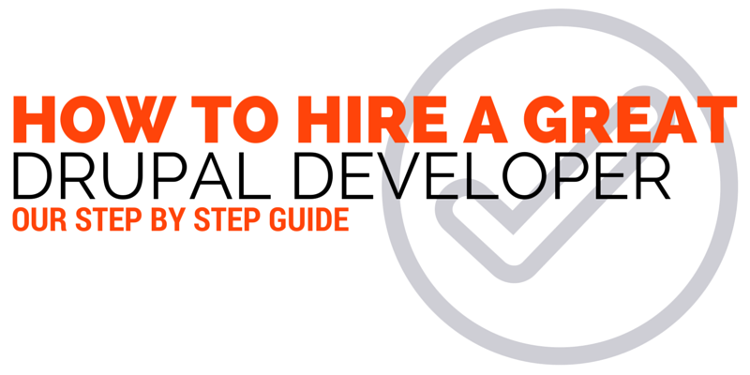 How To Hire The Great Drupal Developer