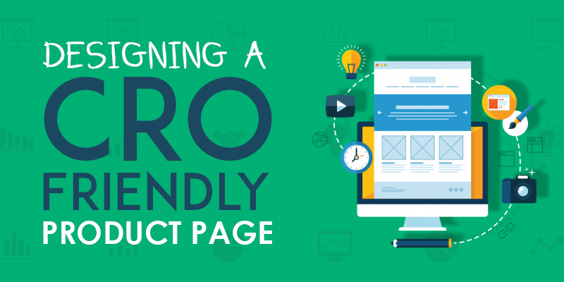 Designing A CRO Friendly Product Page