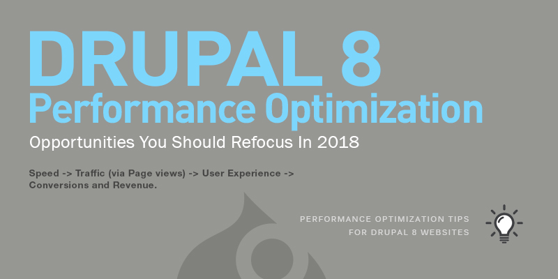 Drupal 8 Performance Optimization Opportunities You Should Refocus In 2018