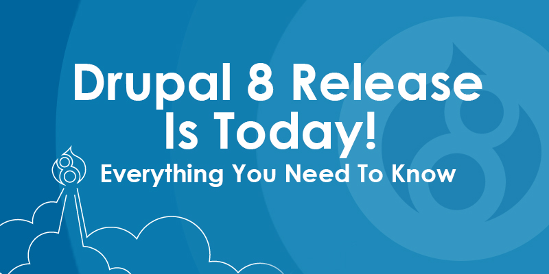 Drupal 8 Release - Everything You Need To Know