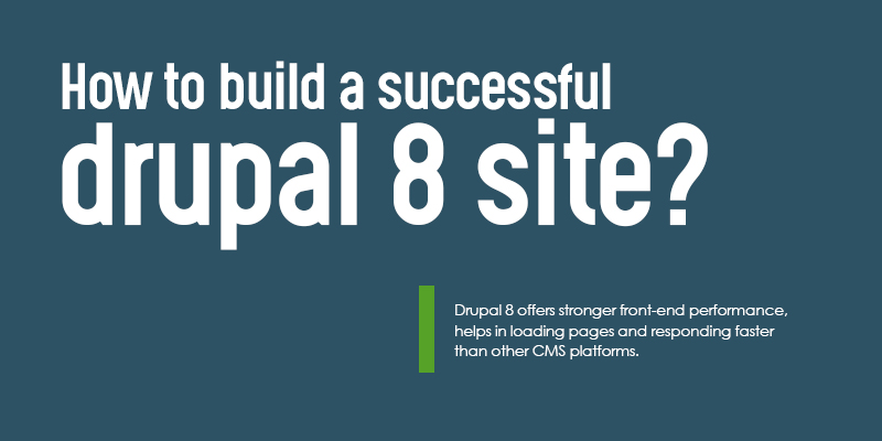 How to build a successful Drupal 8 site?