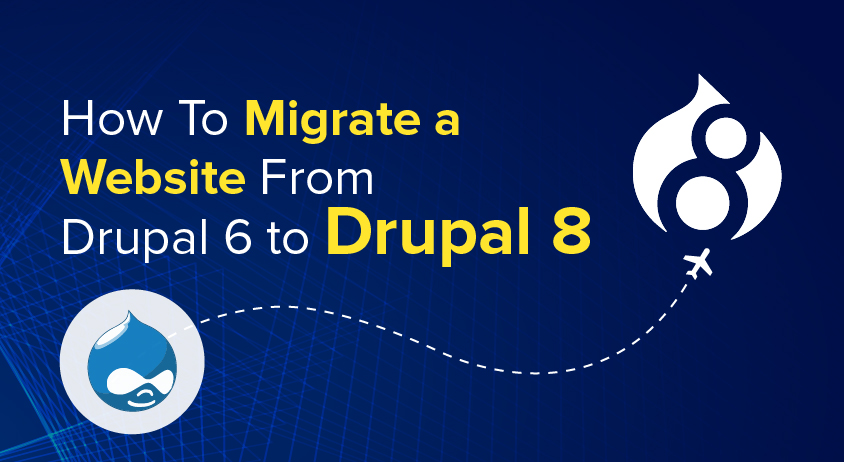 How To Migrate a Website From Drupal 6 to Drupal 8