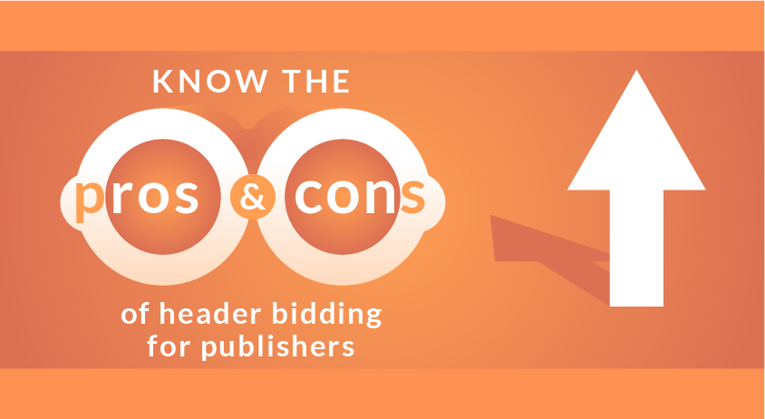 Know the Pros & cons of header bidding for Publishers