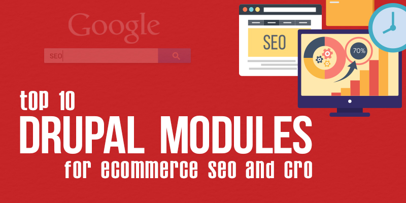 Top 10 Drupal Modules For eCommerce SEO and CRO