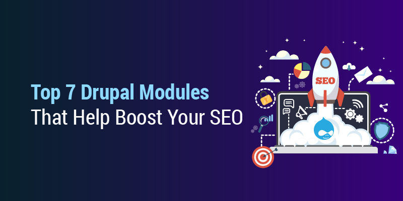 Top 7 Drupal Modules That Help Boost Your SEO
