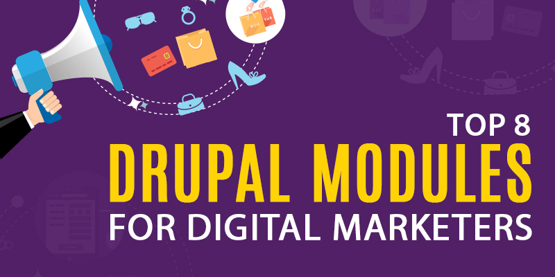 Top 8 Drupal Modules For Digital Marketers