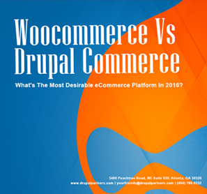 Woocommerce VS Drupal Commerce – The Most Desirable eCommerce Platform in 2016